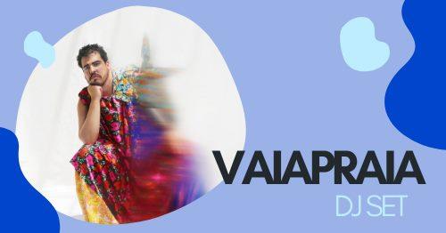 Vaiapraia | dj set