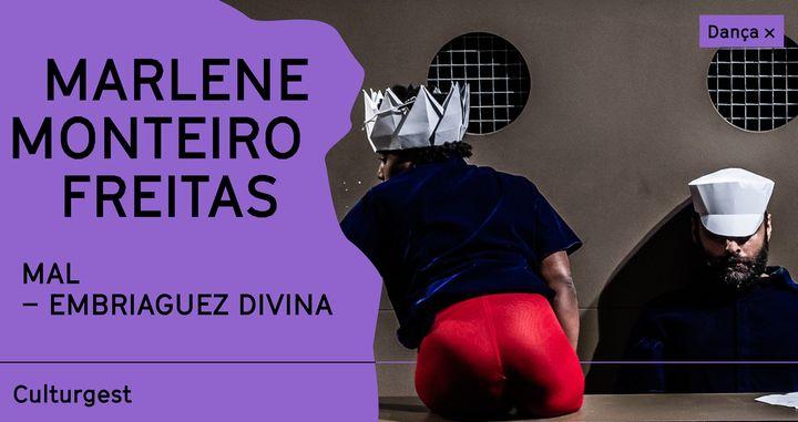 Marlene Monteiro Freitas: Mal - Embriaguez Divina x Dança