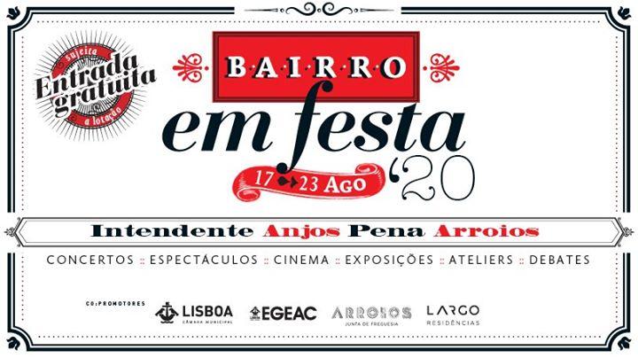 Bairro em Festa 2020 ✿ 17-23 Ago. ✿ Intendente - Anjos - Pena - Arroios