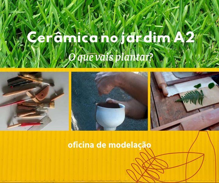 O que vais plantar? Oficina de modelação- Cerâmica no Jardim A2
