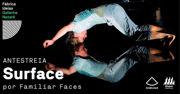 Surface * Familiar Faces   antestreia - LEME