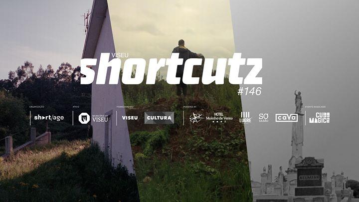 Shortcutz VISEU - sessão #146 - curtas