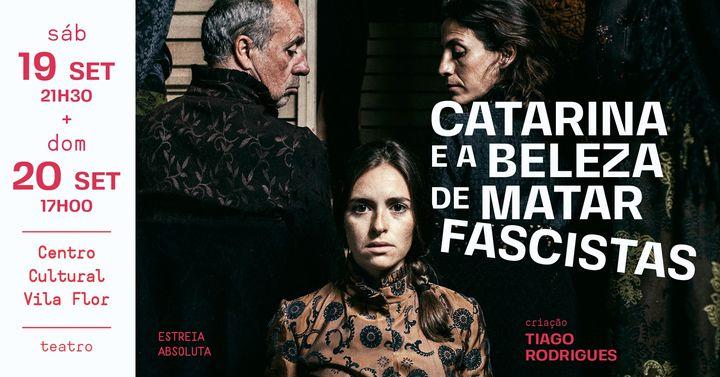 Catarina e a beleza de matar fascistas • Tiago Rodrigues [Esgotado]