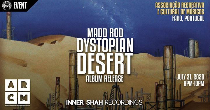 Madd Rod - Dystopian Desert: Album Release @ ARCM (Faro)