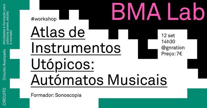 BMA lab | Atlas de Instrumentos Utópicos: Autómatos Musicais
