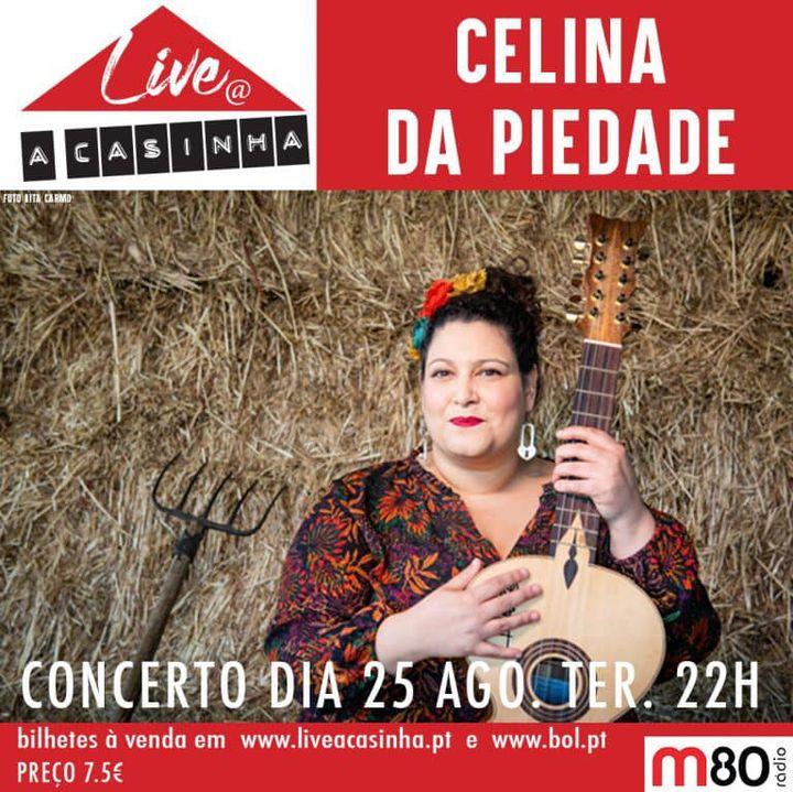 CELINA DA PIEDADE @ LIVE A CASINHA