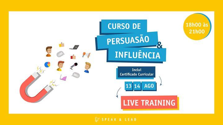 Curso Persuasão e Influência - Live Training – 13 e 14 Agosto