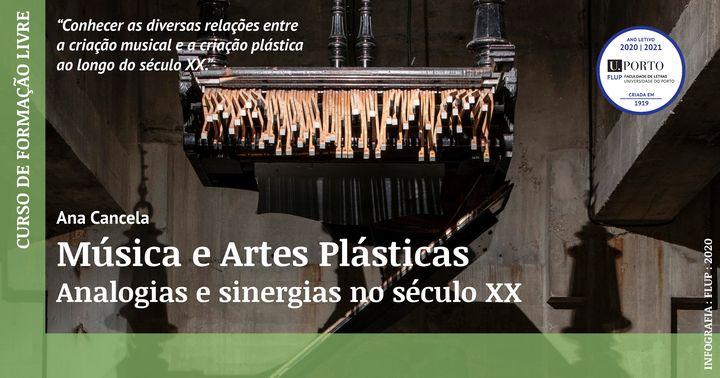 Música e Artes Plásticas. Analogias e sinergias no século XX