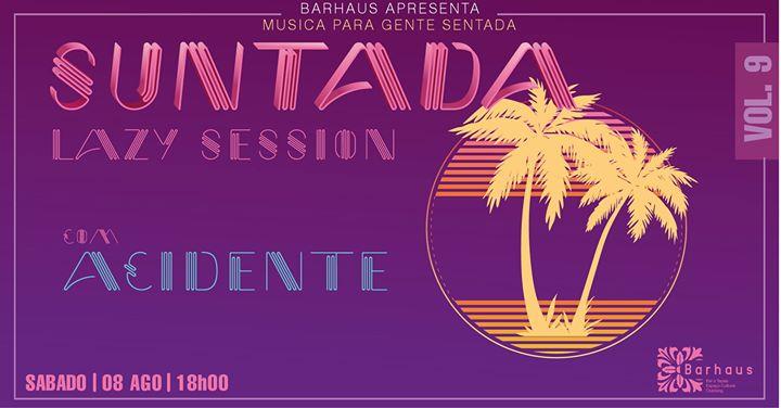 Suntada Lazy Sessions Vol. 9 c/ Acidente