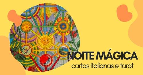 Noite Mágica   cartas italianas e tarot
