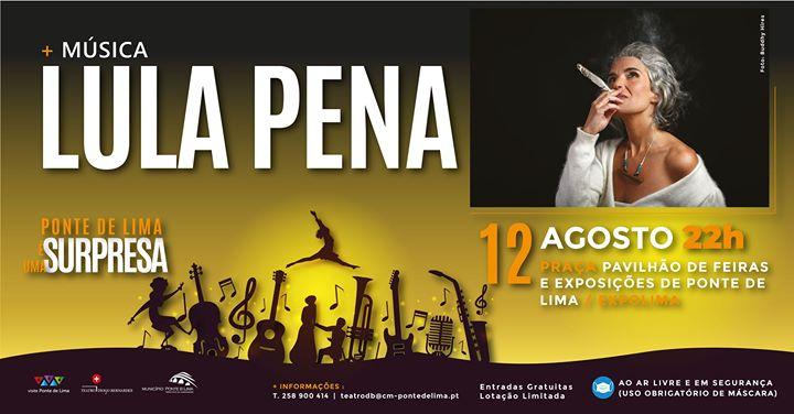 Lula Pena | Ponte de Lima é Uma Surpresa