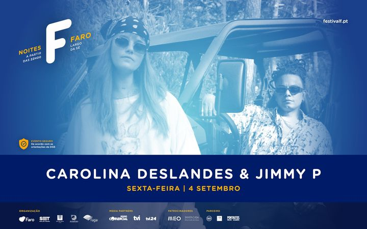 Carolina Deslandes & Jimmy P | Noites F