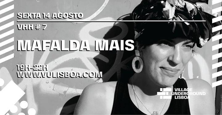 Sexta 14 Agosto - VHH #7 com Mafalda Mais