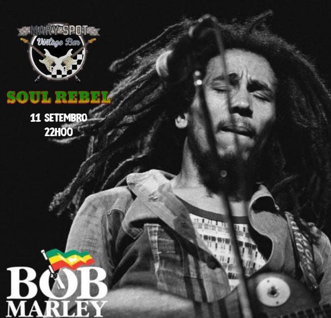 Soul Rebel Tributo Bob Marley @ Mary Spot Vintage Bar 11 Setembro