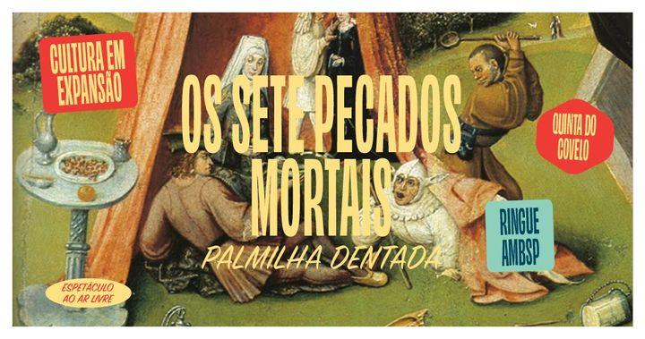 Os Sete Pecados Mortais | Palmilha Dentada
