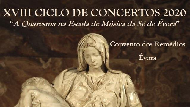 """XVIII Ciclo de Concertos 2020 - """"A Quaresma na Escola de Música da Sé de Évora"""""""