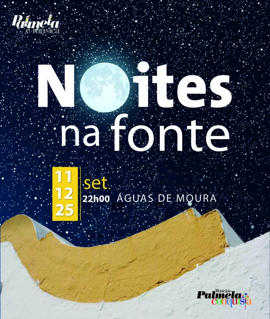 'NOITES NA FONTE' EM ÁGUAS DE MOURA