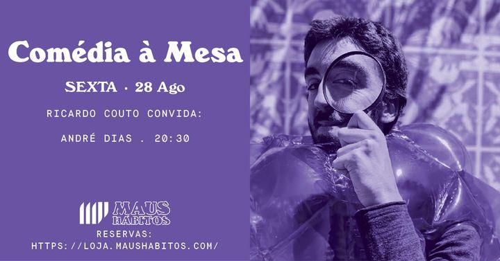 Comédia à Mesa: Ricardo Couto convida André Dias