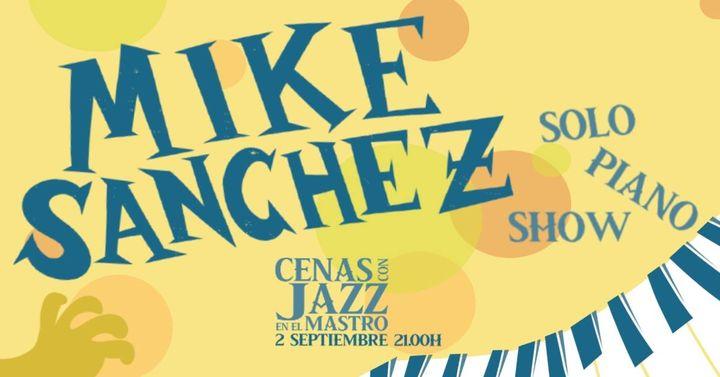 Mike Sanchez Solo Piano Show / 02 Septiembre 2020 / Cáceres