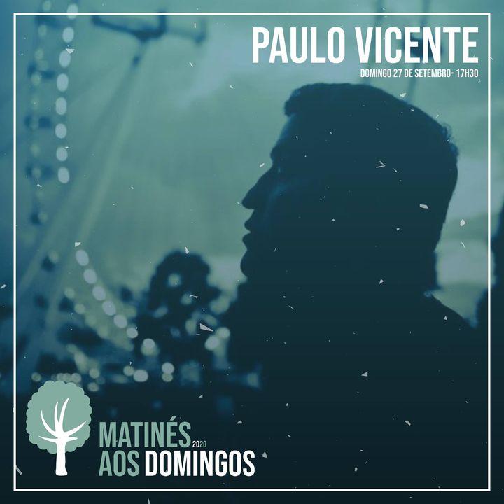 Matinés ao Domingo com Paulo Vicente