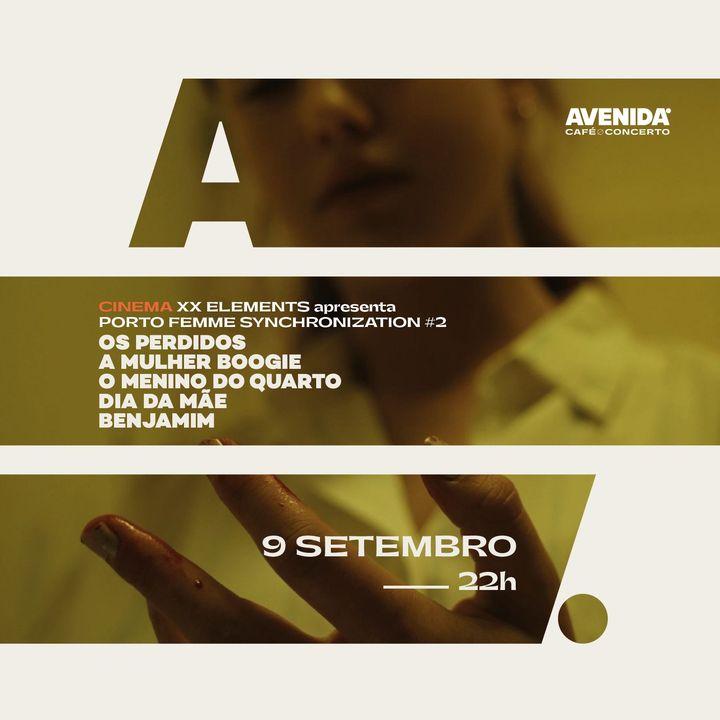 FEMME Sessions #17 | Porto Femme Synchronization - Av. Café Concerto | Aveiro