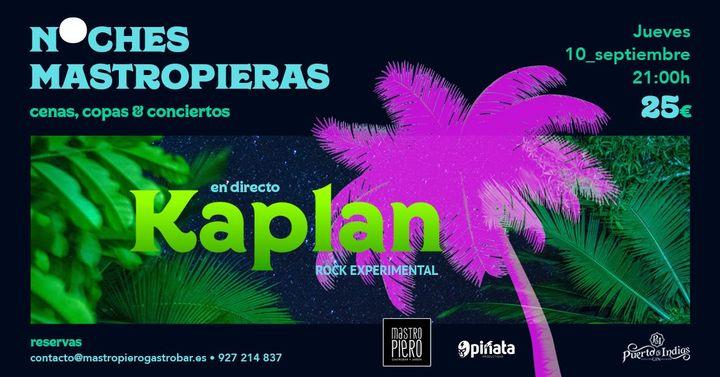 Noches Mastropieras 2020: Kaplan / 10 Septiembre 2020 / Cáceres