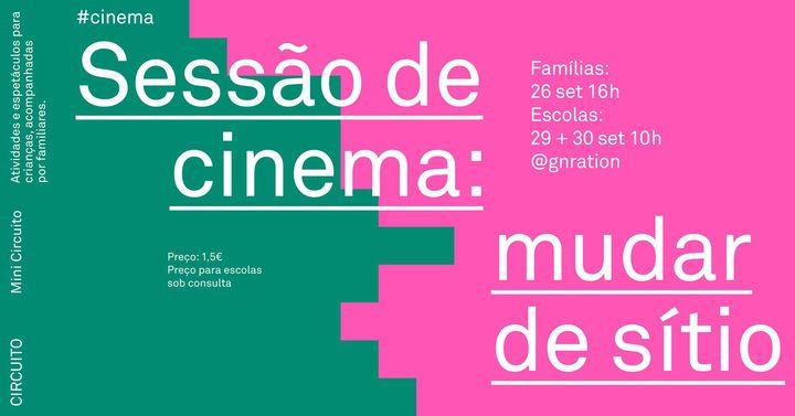 Mini Circuito | Sessão de cinema: mudar de sítio
