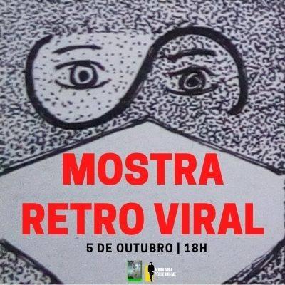 MOSTRA RETRO VIRAL  - COVID19 NA ARTE CONTEMPORÂNEA!