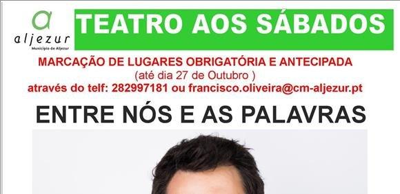 Teatro aos Sábados 'Entre Nós e as Palavras' Com Pedro Lamares