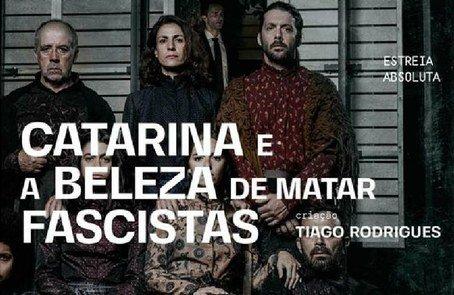 CATARINA E A BELEZA DE MATAR FASCISTAS [ESTREIA ABSOLUTA]