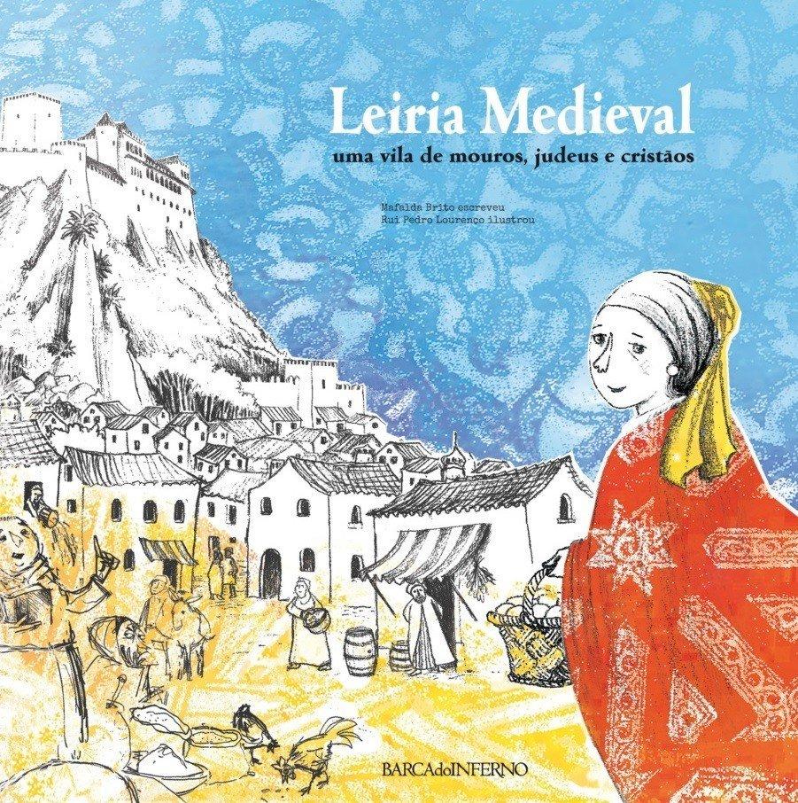 """Leitura do livro """"Leiria Medieval: uma vila de mouros, judeus e ..."""