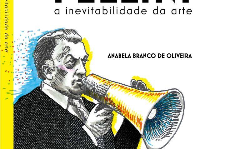 Apresentação de livro: 'FEDERICO FELLINI - A INEVITABILIDADE DA ARTE'