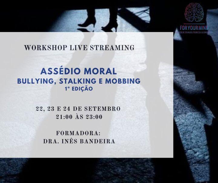 Workshop Live Streaming | Assédio Moral (6h)