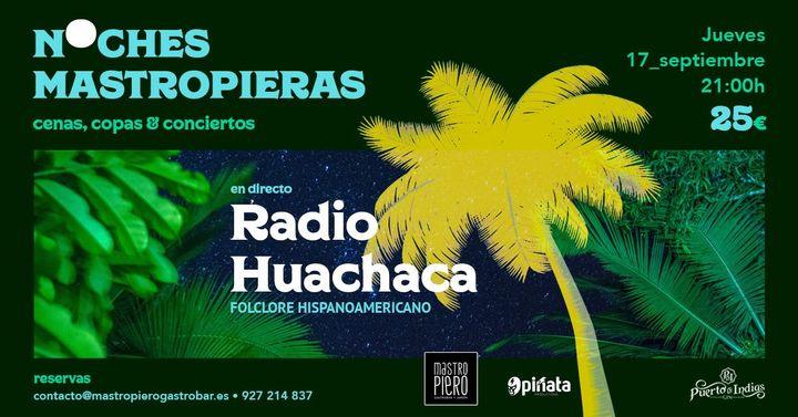 Noches Mastropieras 2020: Radio Huachaca / 17 Septiembre 2020 / Cáceres