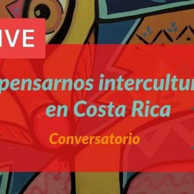 Conversatorio: Senti-pensarnos interculturalmente en Costa Rica