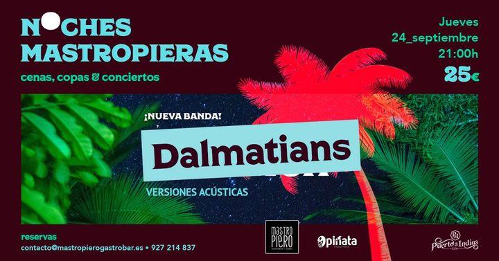 Noches Mastropieras 2020: Dalmatians / 24 Septiembre 2020 / Cáceres