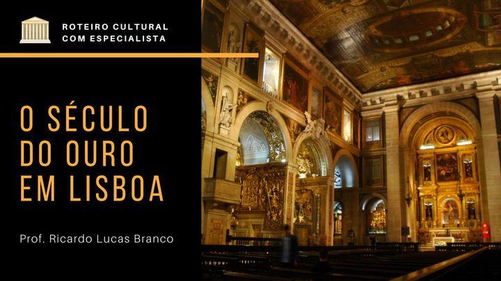 O século do Ouro em Lisboa