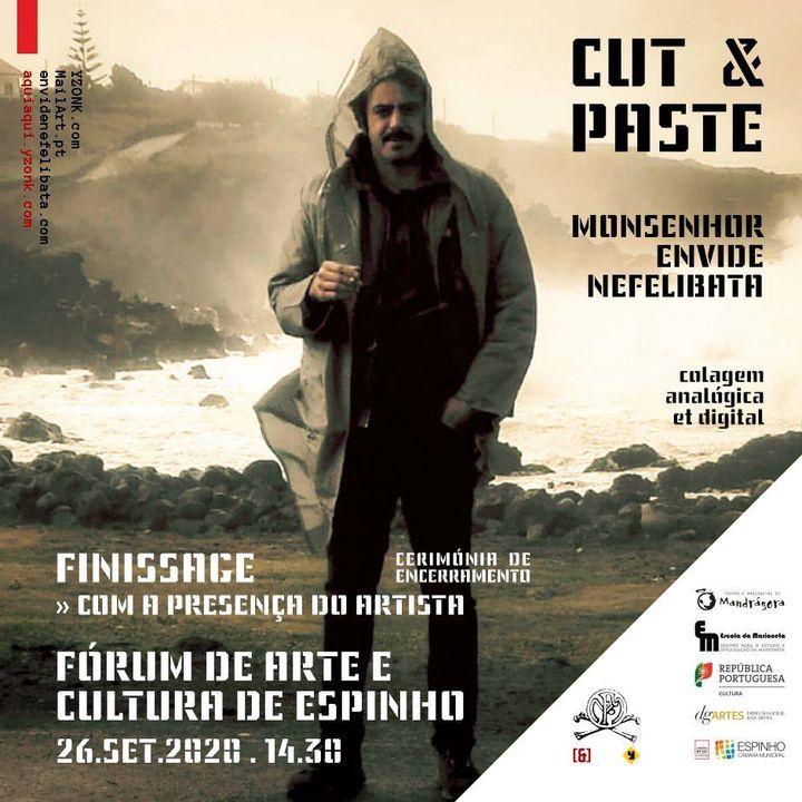 CUT & PASTE / Finissage - cerimónia de encerramento da exposição