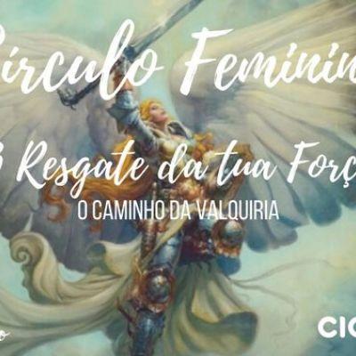 Círculo Feminino | O caminho da Valquiria ' O Resgate da tua For