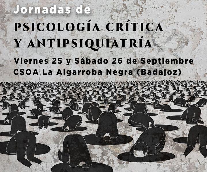 Jornadas sobre psicología crítica y antipsiquiatría. PERSPECTIVAS FRENTE A LA PSICOLOGÍA HEGEMÓNICA