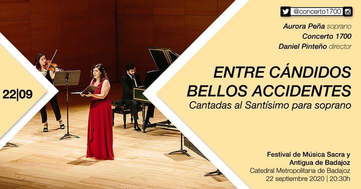 ENTRE CÁNDIDOS BELLOS ACCIDENTES: Cantadas al Santísimo para soprano | BADAJOZ
