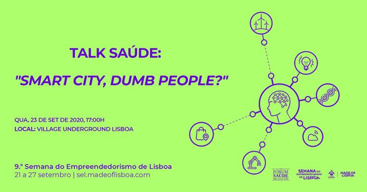 Talk Saúde: 'Smart city, dumb people?'