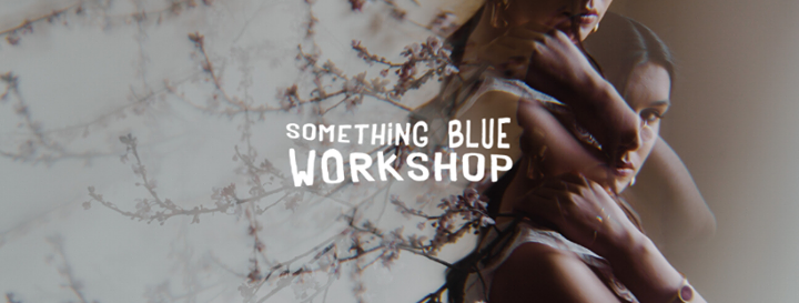 Something Blue Workshop 2020