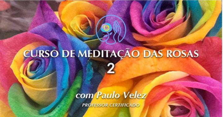 Curso Meditação das Rosas 2