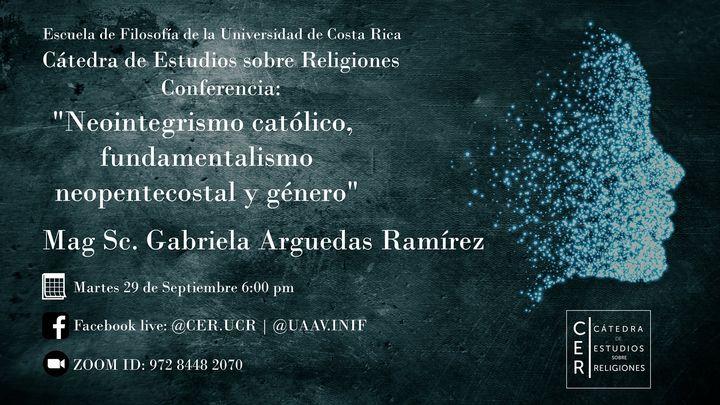 Conferencia: Neointegrismo católico, fundamentalismo pentecostal y género.