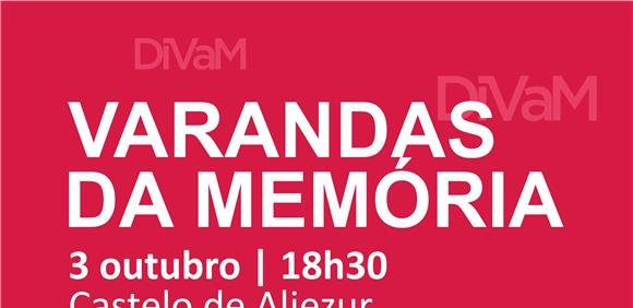 Varandas da Memória no Castelo de Aljezur (DiVaM)