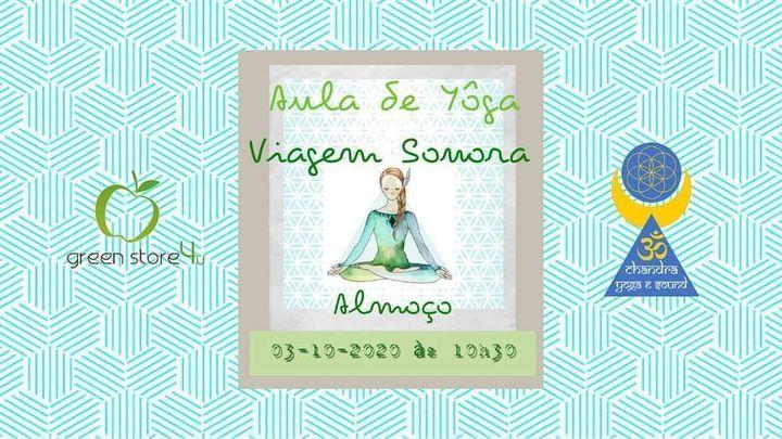 Yôga, Viagem Sonora & Almoço