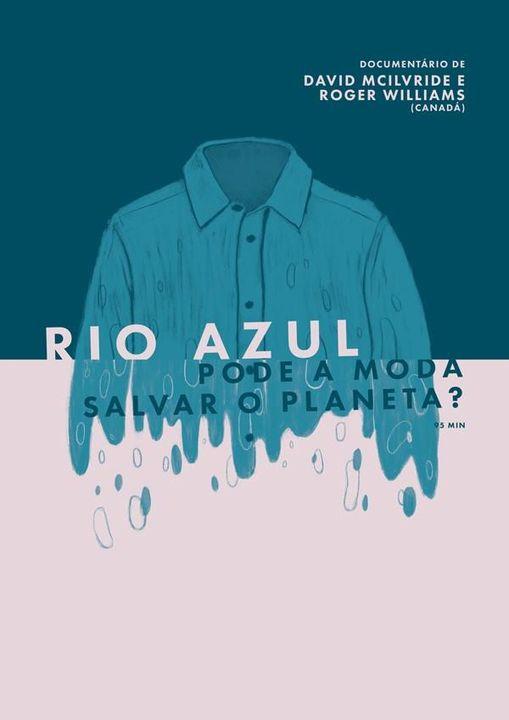 Filme Rio Azul: Pode a Moda Salvar o Planeta?