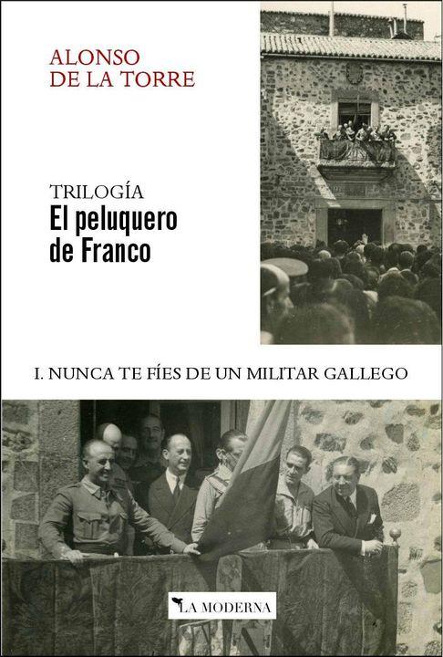 Presentación de la novela 'El peluquero de Franco, 1. Nunca te fíes de un militar gallego', de José Ramón Alonso de la Torre