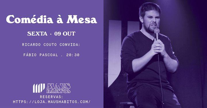 Comédia à Mesa: Ricardo Couto convida Fábio Pascoal